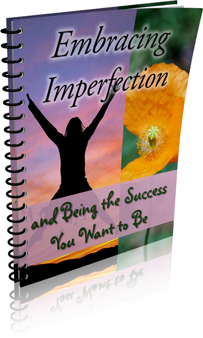 Embracing Imperfection and Being the Success You Want to Be