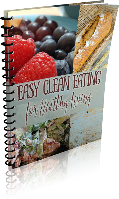 Easy Clean Eating for Healthy Living