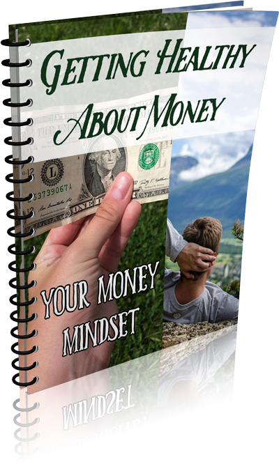 Getting Healthy About Money - Your Money Mindset