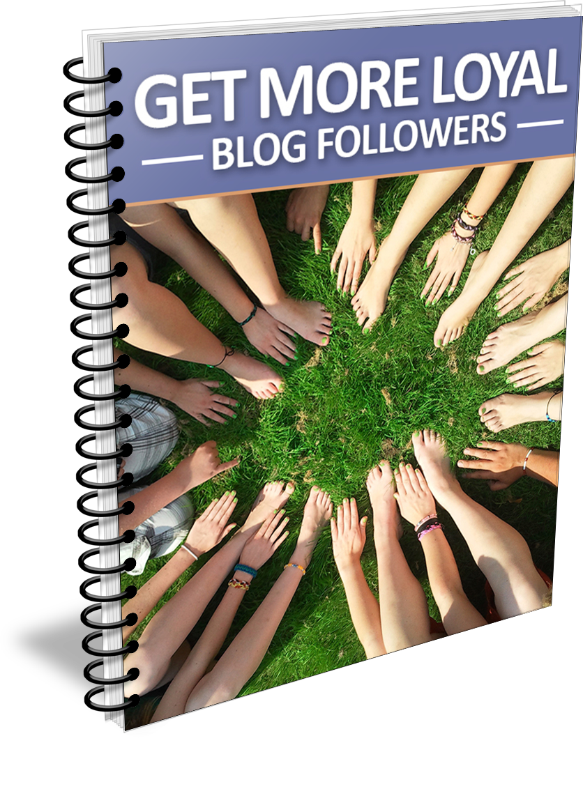 Get More Loyal Blog Followers