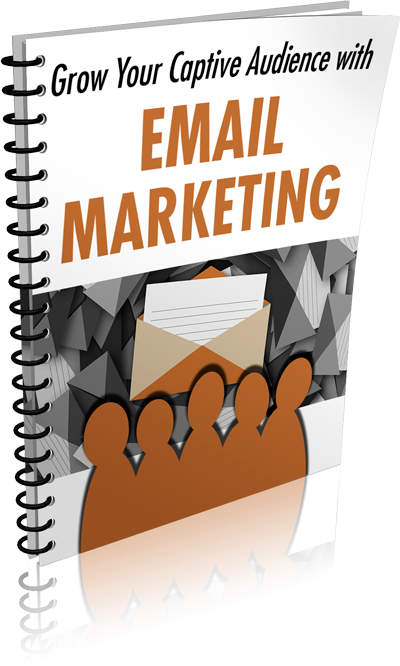Grow Your Captive Audience With Email Marketing