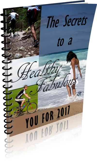 Secrets to a Healthy Fabulous You for 2017