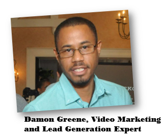 Damon Greene, Video Marketing and Lead Generation Expert